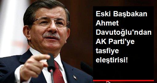 Davutoğlu'ndan AK Parti'ye sert eleştiri: Kendi kendini tasfiye ediyor