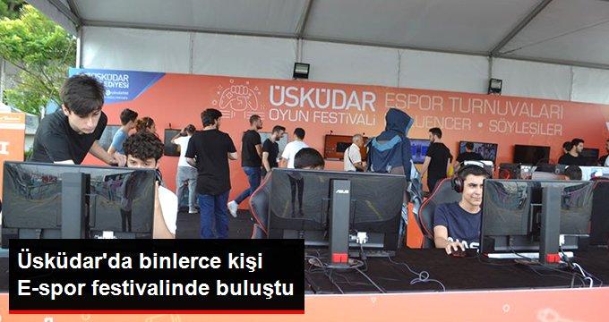 Üsküdar da binlerce kişi E-spor festivalinde buluştu