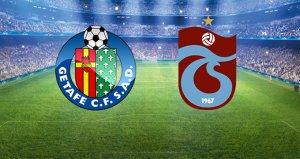 Getafe-Trabzonspor karşılaşmasının ilk 11leri belli oldu!