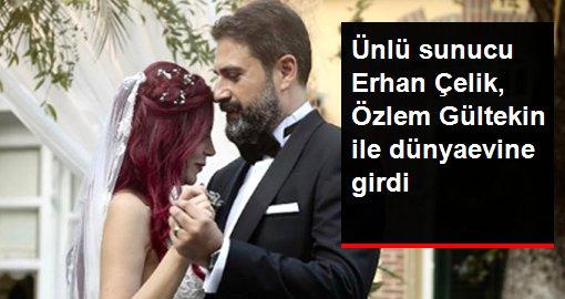 Erhan Çelik, Doktor Özlem Gültekin ile dünyaevine girdi