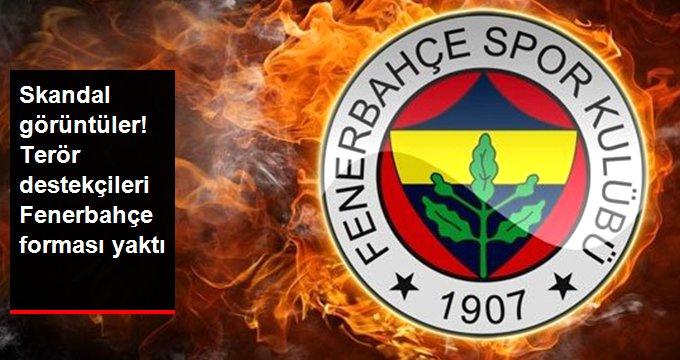 Skandal görüntüler! Terör destekçileri Fenerbahçe forması yaktı