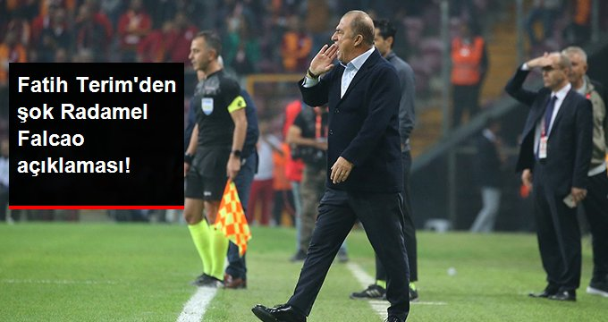Fatih Terim den şok Radamel Falcao açıklaması!