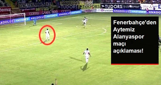 Fenerbahçe den Aytemiz Alanyaspor maçı açıklaması!