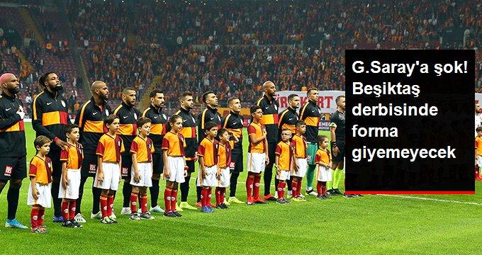 G.Saray a şok! Beşiktaş derbisinde forma giyemeyecek