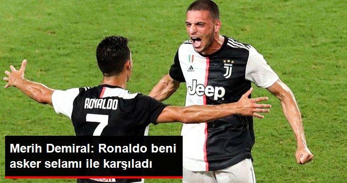 Merih Demiral: Ronaldo beni asker selamı ile karşıladı