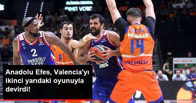 Anadolu Efes, Valencia yı ikinci yarıdaki oyunuyla devirdi!