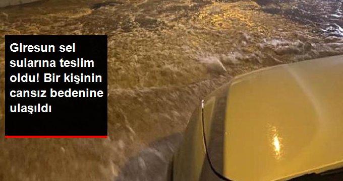 Giresun sel sularına teslim oldu! Bir kişinin cansız bedenine ulaşıldı