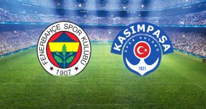 Fenerbahçe-Kasımpaşa maçında ilk 11ler belli oldu!