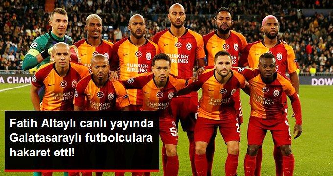 Fatih Altaylı canlı yayında Galatasaraylı futbolculara hakaret etti!
