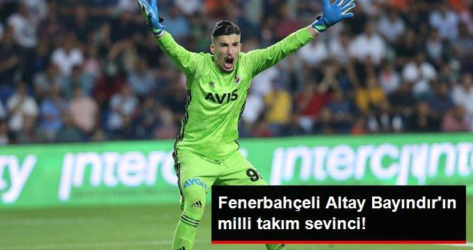 Fenerbahçeli Altay Bayındır ın milli takım sevinci!