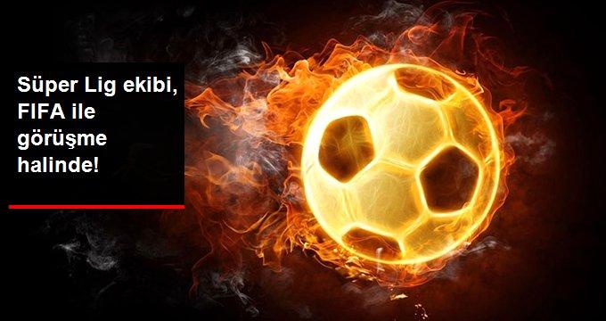 Süper Lig ekibi, FIFA ile görüşme halinde!