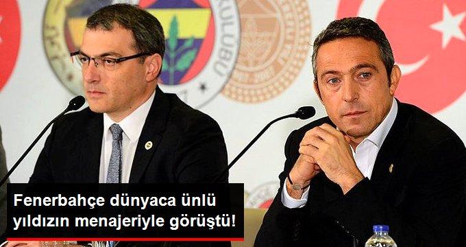 Fenerbahçe dünyaca ünlü yıldızın menajeriyle görüştü!
