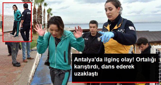 Antalyada ilginç olay! Ortalığı karıştırdı, dans ederek uzaklaştı