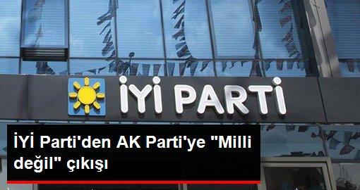 İYİ Partili Aytun Çıray: AK Parti'nin yanlış dış siyaseti Türkiye'nin milli siyaseti değildir