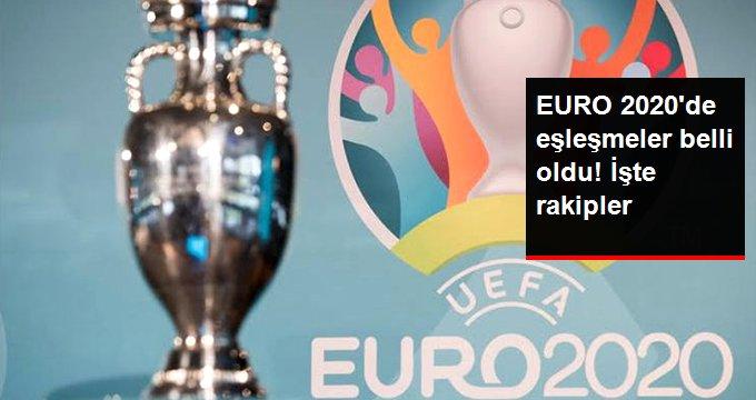 EURO 2020de eşleşmeler belli oldu! İşte rakipler