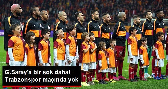 G.Saraya bir şok daha! Trabzonspor maçında yok