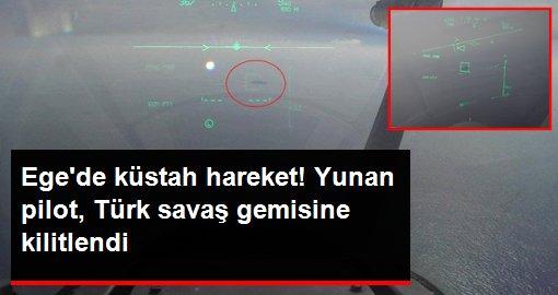 Ege'de gerilimi tırmandıracak hamle! Yunan savaş uçağı, Türk savaş gemisine kilitlendi
