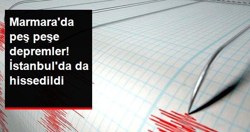 Son Dakika: Marmara'da peş peşe depremler! İstanbul'da da hissedildi