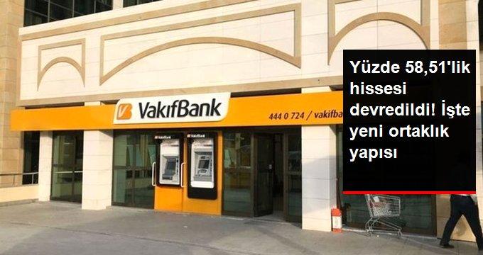 VakıfBank'ın yüzde 58,51'lik hissesi Hazine'ye devredildi