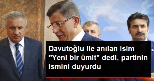 Adı Davutoğlu'nun partisiyle anılan Mustafa Yeneroğlu, yeni partinin ismini Gelecek Partisi olarak yazdı