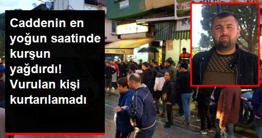 Cadde ortasında, en kalabalık saatte kurşun yağdırdı! Vurulan şahıs kurtarılamadı