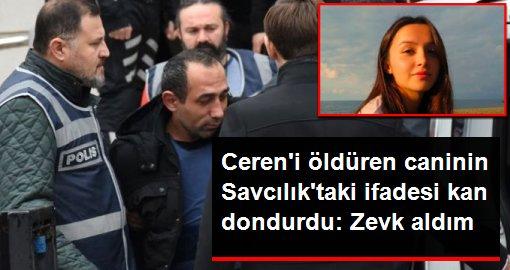 Ceren Özdemir'i öldüren Özgür Arduç: Pişman değilim, zevk duydum
