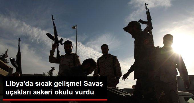 Libyada Haftere bağlı uçaklar Misrata Hava Kuvvetleri Kolejine saldırı düzenledi