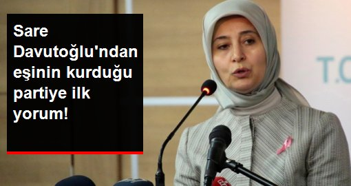 Sare Davutoğlu'ndan eşinin kurduğu partiye ilk yorum: Geleceği konuşma zamanı