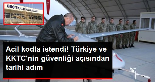 Türkiye acil kodla istemişti! İHA ve SİHA'lar KKTC'ye geldi