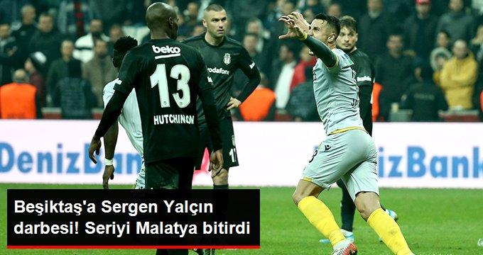 Beşiktaş a Sergen Yalçın darbesi! Seriyi Malatya bitirdi