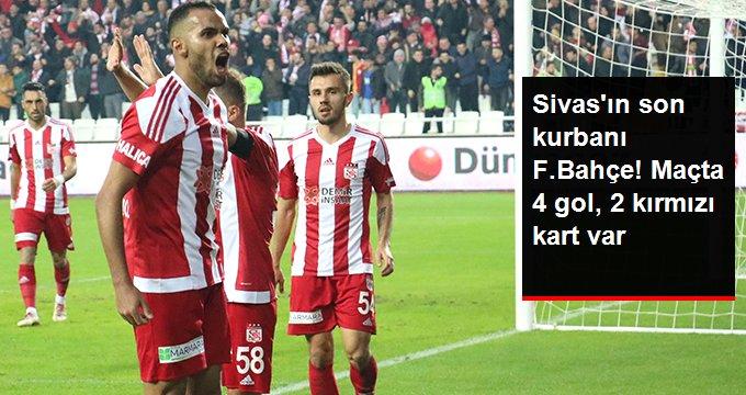 Sivas ın son kurbanı F.Bahçe! Maçta 4 gol, 2 kırmızı kart var