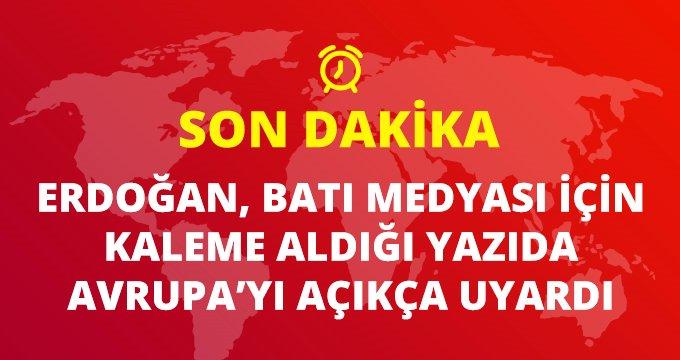 Son dakika: ABD merkezli Politico için makale yazan Erdoğan, Avrupa'yı uyardı