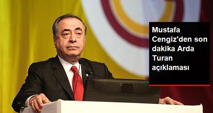 Mustafa Cengizden son dakika Arda Turan açıklaması