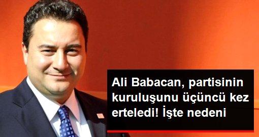 Ali Babacan, partisinin kuruluşunu üçüncü kez erteledi
