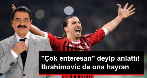 Hakan Çalhanoğlu: Zlatan Ibrahimovic, İbrahim Tatlıses'i çok seviyor