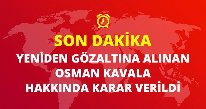 Son Dakika: Yeniden gözaltına alınan Osman Kavala tutuklandı