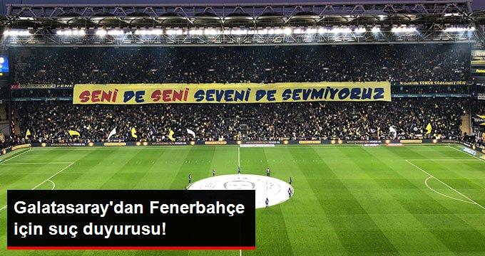 Galatasaraydan Fenerbahçe için suç duyurusu!