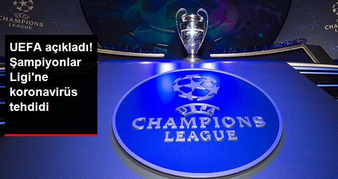 UEFA açıkladı! Şampiyonlar Ligine koronavirüs tehdidi