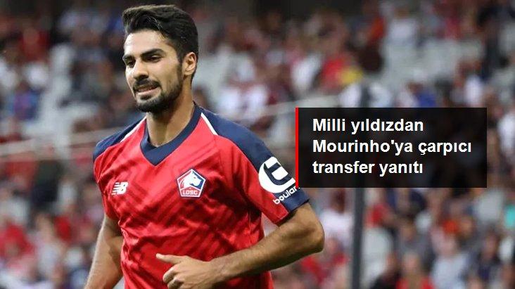 Milli yıldızdan Mourinho ya çarpıcı transfer yanıtı
