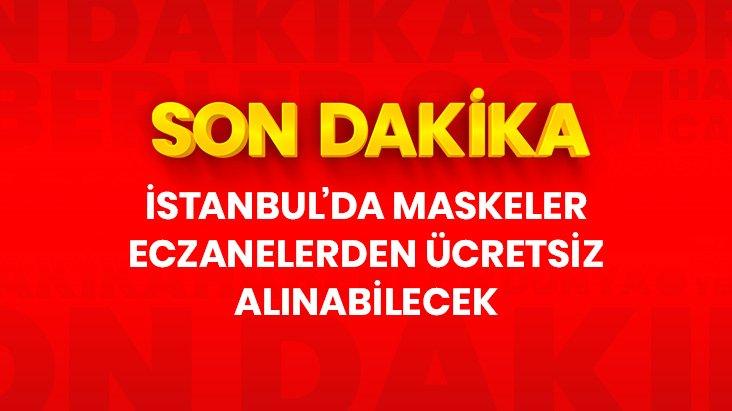 Son Dakika: İstanbulda eczaneler maskeleri ücretsiz dağıtacak