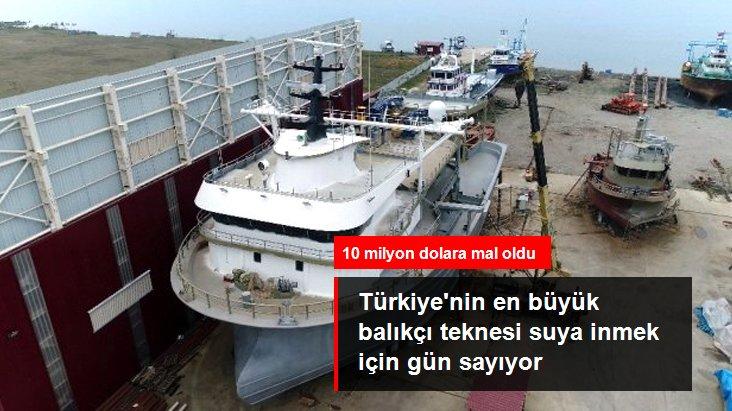 10 milyon dolara mal olan Türkiye'nin en yüksek ve en geniş balıkçı teknesi, suya inmek için gün sayıyor