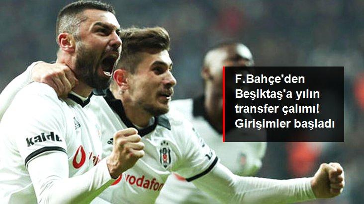 F.Bahçe den Beşiktaş a yılın transfer çalımı! Girişimler başladı