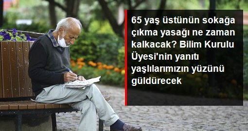 65 yaş üstünün sokağa çıkma yasağı ne zaman kalkacak? Bilim Kurulu Üyesi'nin yanıtı yaşlılarımızın yüzünü güldürecek