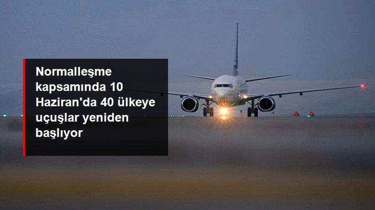 Son Dakika: 10 Haziran'dan itibaren 40 ülkeye uçak seferleri başlayacak