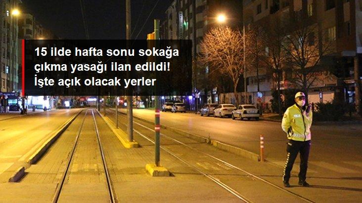 Son Dakika: Başta İstanbul, Ankara ve İzmir olmak üzere 15 ilde hafta sonu sokağa çıkma yasağı ilan edildi