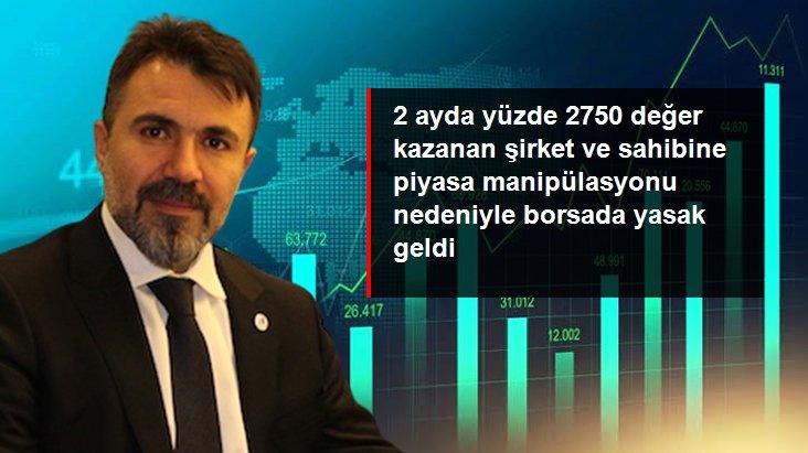 Aracı kurum patronu Murat Güler ve şirketlerine borsada manipülasyon yaptığı gerekçesiyle işlem yasağı getirildi