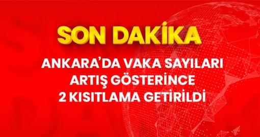 Ankara'da vaka sayıları artış gösterince valilik tarafından 2 kısıtlama getirildi