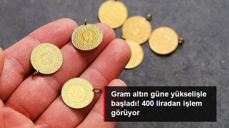 Gram altın güne yükselişle başladı! 400 lira seviyelerinde işlem görüyor