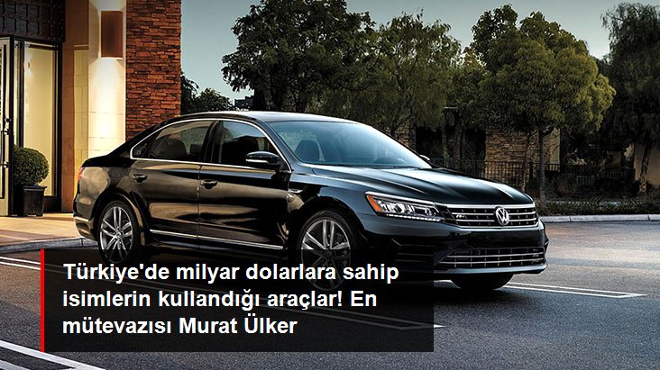 Türkiye'de milyar dolarları yöneten isimlerin kullandığı makam araçları