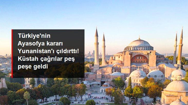 Türkiye'nin Ayasofya'yı ibadete açması Yunanistan'ı çıldırttı! Küstah yaptırım çağrısı